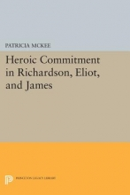 Mckee, Patricia Heroic Commitment in Richardson, Eliot, and James