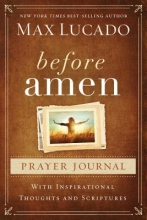 Lucado, Max Before Amen Prayer Journal