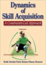 Davids, Keith Dynamics of Skill Acquisition