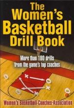 Women`s Basketball Coaches Association Women`s Basketball Drill Book