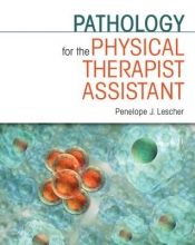 Penelope J. Lescher Pathology for the Physical Therapist Assistant