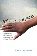 Bellamy, Maria Rice Bridges to Memory