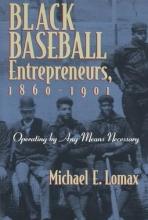 Lomax, Michael Black Baseball Entrepreneurs, 1860-1901