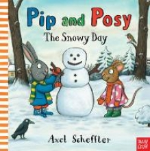 Scheffler, Axel Pip and Posy: The Snowy Day