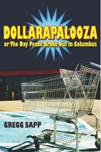 Sapp, Gregg Dollarapalooza or the Day Peace Broke Out in Columbus