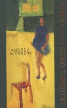 Werblin, Andrea Sunday with the Sound Turned Off