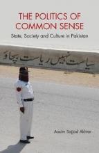 Akhtar, Aasim Sajjad The Politics of Common Sense