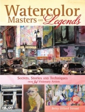 Stroud, Betsy Dillard Watercolor Masters and Legends