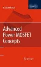 Baliga, B. Jayant Advanced Power MOSFETs Concepts