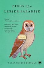 Bergman, Megan Mayhew Birds of a Lesser Paradise