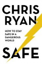 Chris Ryan,Safe: How to stay safe in a dangerous world