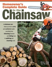 Ruth, Brian J. Homeowner`s Complete Guide to the Chainsaw
