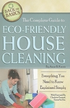 Kocsis, Anne B. The Complete Guide to Eco-Friendly House Cleaning