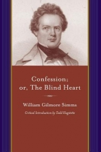 Simms, William Gilmore Confession; or, The Blind Heart