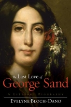 Bloch-Dano, Evelyne The Last Love of George Sand