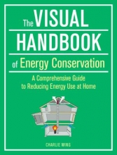 Wing, Charlie The Visual Handbook of Energy Conservation