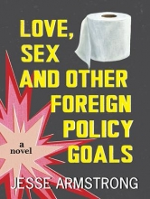 Armstrong, Jesse Love, Sex and Other Foreign Policy Goals