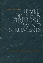 Gernes, Ulrikka S. Frayed Opus for Strings & Wind Instruments