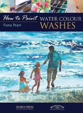 Peart, Fiona How to Paint: Water Colour Washes