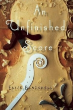 Blackwell, Elise An Unfinished Score