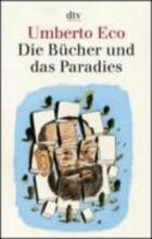 Eco, Umberto Die Bücher und das Paradies
