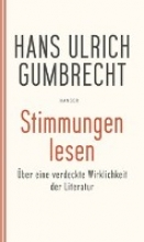 Gumbrecht, Hans Ulrich Stimmungen lesen