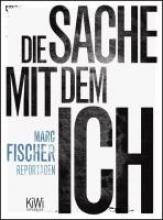 Fischer, Marc Die Sache mit dem Ich