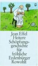 Effel, Jean Heitere Schöpfungsgeschichte für fröhliche Erdenbürger
