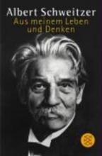Schweitzer, Albert Aus meinem Leben und Denken