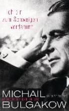 Bulgakow, Michail Ich bin zum Schweigen verdammt