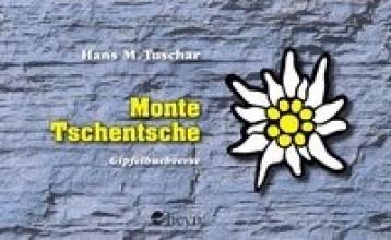 Tuschar, Hans M Monte Tschentsche
