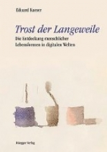 Kaeser, Eduard Trost der Langeweile