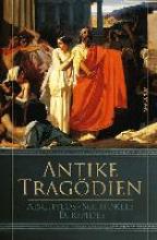 Sophokles Antike Tragödien - Aischylos, Sophokles, Euripides