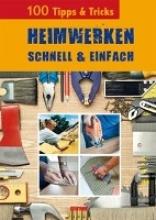 Brück, Jürgen Heimwerken Schnell und Einfach. Tipps und Tricks