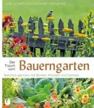 Schwab, Ulrike Der Traum vom Bauerngarten