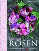 Bachorz, Elke Lust auf Rosen