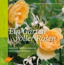 Rehm-Wolters, Bettina Ein Garten voller Rosen