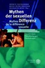 Mythen der sexuellen Differenz Mythes de la différence sexuelle