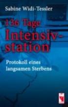 Widi-Tessler, Sabine 136 Tage Intensivstation