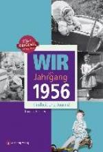 Reichert, Thomas Wir vom Jahrgang 1956 - Kindheit und Jugend