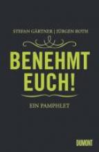 Roth, Jürgen Benehmt euch!