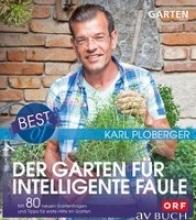 Ploberger, Karl Best of der Garten für intelligente Faule