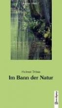 Tribus, Helmut Im Bann der Natur