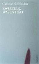 Steinbacher, Christian Zwirbeln, was es hält