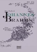 Kalbeck, Max Johannes Brahms. Eine Biographie in vier Bnden. Band 4