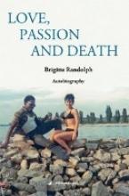 Randolph, Brigitte Love, Passion and Death