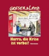 Greser, Achim Hurra, die Krise ist vorbei!