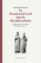 Weidner, Karl-Heinz In Freud und Leid durch die Jahrzehnte