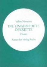 Novarina, Valere Die Eingebildete Operette