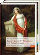 Die originalen Tagebücher der Fürstin Louise Henriette Wilhelmine von Anhalt-Dessau